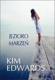 Chomikuj, ebook online Jezioro marzeń. Kim Edwards