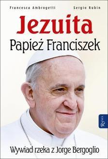 Chomikuj, ebook online Jezuita. Papież Franciszek. Francesca Ambrogetti