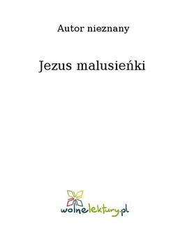 Chomikuj, ebook online Jezus malusieńki. Nieznany