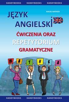 Chomikuj, ebook online Język angielski. Ćwiczenia oraz repetytorium gramatyczne. Maciej Matasek