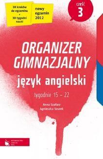 Chomikuj, pobierz ebook online Język angielski cz. 3. Organizer gimnazjalny. Anna Szafarz