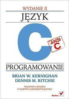 Chomikuj, pobierz ebook online Język ANSI C. Programowanie. Wydanie II. Brian W. Kernighan