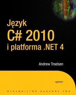 Chomikuj, pobierz ebook online Język C# 2010 i platforma .NET 4.0. Andrew Troelsen