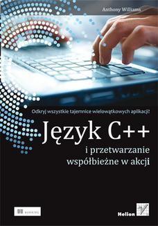 Chomikuj, ebook online Język C++ i przetwarzanie współbieżne w akcji. Anthony Williams