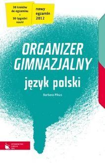 Chomikuj, ebook online Język polski cz.1-4. Organizer gimnazjalny. Barbara Pikus