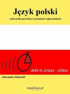 Chomikuj, ebook online Język polski, czyli szybka powtórka w pytaniach i odpowiedziach. Aleksandra Behrendt