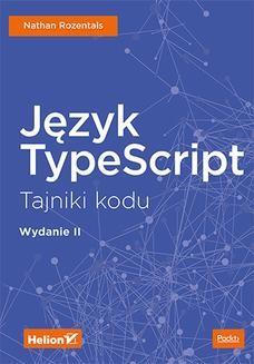 Ebook Język TypeScript. Tajniki kodu. Wydanie II pdf