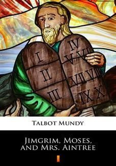 Chomikuj, ebook online Jimgrim, Moses, and Mrs. Aintree. Talbot Mundy