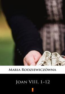 Chomikuj, pobierz ebook online Joan VIII, 112. Maria Rodziewiczówna