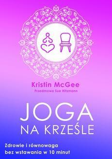 Chomikuj, ebook online Joga na krześle. Kristin McGee