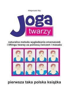 Chomikuj, ebook online Joga twarzy. Małgorzata Maj