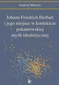 Chomikuj, ebook online Johann Friedrich Herbart i jego miejsce w kontekście pokantowskiej myśli idealistycznej. Andrzej Murzyn