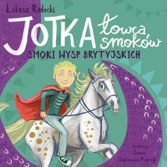 Chomikuj, ebook online Jotka – łowca smoków. Smoki wysp brytyjskich. Łukasz Radecki