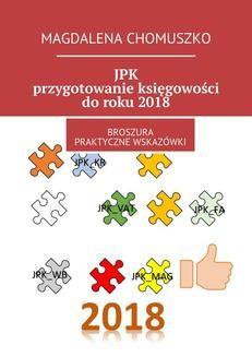 Chomikuj, ebook online JPK – przygotowanie księgowości do roku 2018. Magdalena Chomuszko