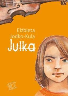 Chomikuj, ebook online Julka. Elżbieta Jodko-Kula
