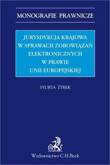Chomikuj, ebook online Jurysdykcja krajowa w sprawach zobowiązań elektronicznych w prawie Unii Europejskiej. Sylwia Żyrek