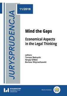 Chomikuj, ebook online Jurysprudencja 11. Mind the Gaps. Economical Aspects in the Legal Thinking. Tomasz Bekrycht