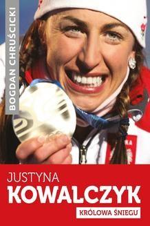 Chomikuj, ebook online Justyna Kowalczyk. Królowa Śniegu. Bogdan Chruścicki