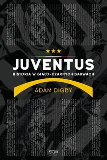 Ebook Juventus. Historia w biało-czarnych barwach pdf