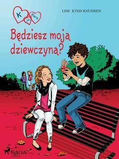Chomikuj, ebook online K jak Klara 2 – Będziesz moją dziewczyną?. Line Kyed Knudsen