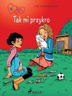 Chomikuj, ebook online K jak Klara 7 – Tak mi przykro. Line Kyed Knudsen