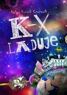 Chomikuj, ebook online K-X ląduje. Halina Krusch Czopowik