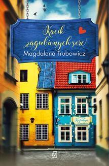 Chomikuj, ebook online Kącik zagubionych serc. Magdalena Trubowicz