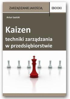 Chomikuj, ebook online Kaizen – techniki zarządzania w przedsiębiorstwie. Artur Łazicki