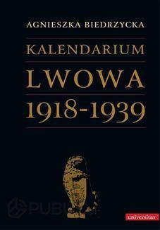 Chomikuj, ebook online Kalendarium Lwowa 1918–1939. Agnieszka Biedrzycka