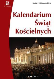 Chomikuj, ebook online Kalendarium świąt kościelnych. Barbara Jakimowicz-Klein