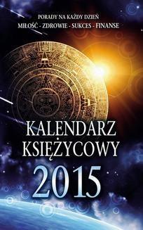 Chomikuj, pobierz ebook online Kalendarz Księżycowy 2015. Miłosława Krogulska