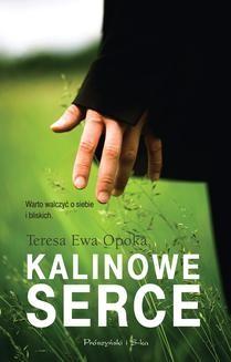 Chomikuj, ebook online Kalinowe serce. Teresa Ewa Opoka