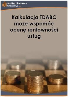 Ebook Kalkulacja TDABC może wspomóc ocenę rentowności usług pdf