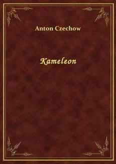 Chomikuj, ebook online Kameleon. Anton Czechow