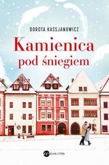 Chomikuj, ebook online Kamienica pod śniegiem. Dorota Kassjanowicz