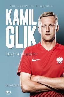 Chomikuj, ebook online Kamil Glik. Liczy się charakter. Michał Zichlarz