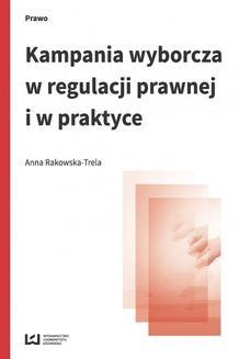 Chomikuj, ebook online Kampania wyborcza w regulacji prawnej i w praktyce (stan prawny na 15 lipca 2015 r.). Anna Rakowska-Trela