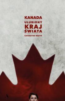 Chomikuj, ebook online Kanada. Ulubiony kraj świata. Katarzyna Wężyk