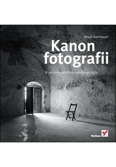 Chomikuj, ebook online Kanon fotografii. W poszukiwaniu indywidualnego stylu. Bruce Barnbaum