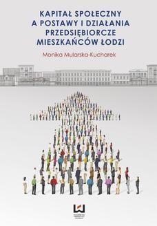Chomikuj, ebook online Kapitał społeczny a postawy i działania przedsiębiorcze mieszkańców Łodzi. Monika Mularska-Kucharek