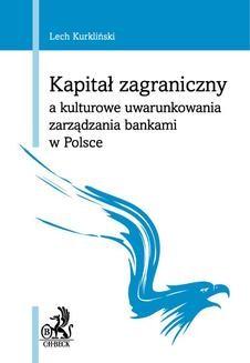 Ebook Kapitał zagraniczny a kulturowe uwarunkowania zarządzania bankami w Polsce pdf