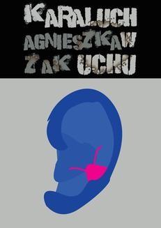 Chomikuj, ebook online Karaluch w uchu. Agnieszka Żak