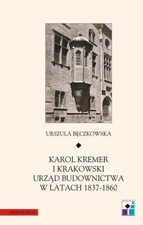 Chomikuj, ebook online Karol Kremer i krakowski urząd budownictwa w latach 1837-1860. Urszula Bęczkowska
