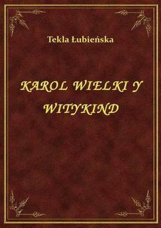 Chomikuj, pobierz ebook online Karol Wielki Y Witykind. Tekla Łubieńska