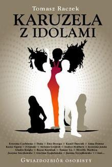 Chomikuj, ebook online Karuzela z idolami. Tomasz Raczek