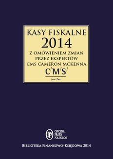 Ebook Kasy fiskalne 2014 z omówieniem ekspertów CMS Cameron McKenna pdf