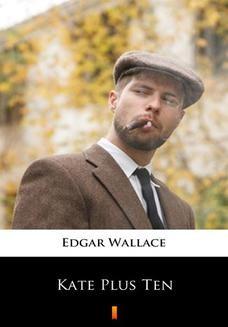 Chomikuj, ebook online Kate Plus Ten. Edgar Wallace