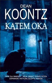 Chomikuj, ebook online Kątem oka. Dean Koontz