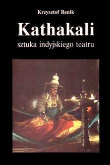 Chomikuj, ebook online Kathakali – sztuka indyjskiego teatru. Krzysztof Renik