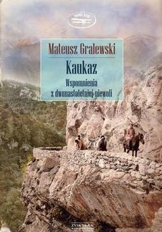 Chomikuj, ebook online Kaukaz. Wspomnienia z dwunastoletniej niewoli. Mateusz Gralewski